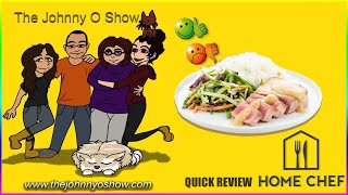Ep. # 753 Home Chef Quick Review! Ahi Tuna and Miso Ginger Vinaigrette!