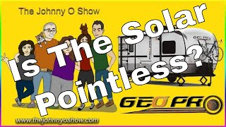 Ep. #774 Camper Additions & Thoughts on Geo Pro Solar
