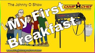 Ep. #775 Camp Chef ~ Cooking Breakfast on a Flat Top Grill